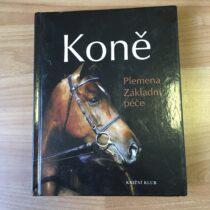 Kniha – Koně – plemena základní péče