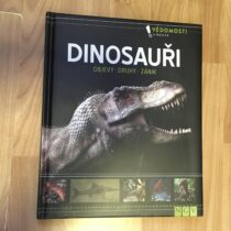 Kniha – Dinosauři – Objevy. Druhy. Zánik
